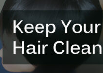 Best Ways to Keep Your Hair Clean for a Long Time